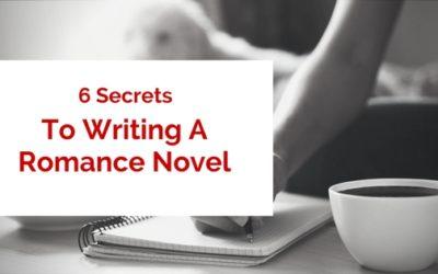 6 Secrets To Writing A Romance Novel