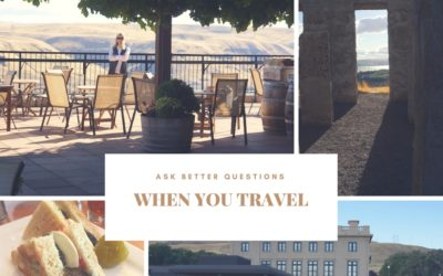 Ask Better Questions When You Travel …