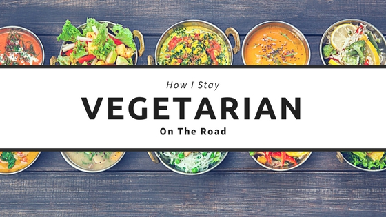 How I Stay Vegetarian On The Road