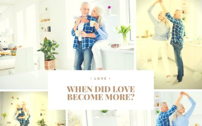 When Did Love Become More?