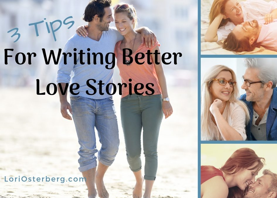 3 Tips For Writing Better Love Stories