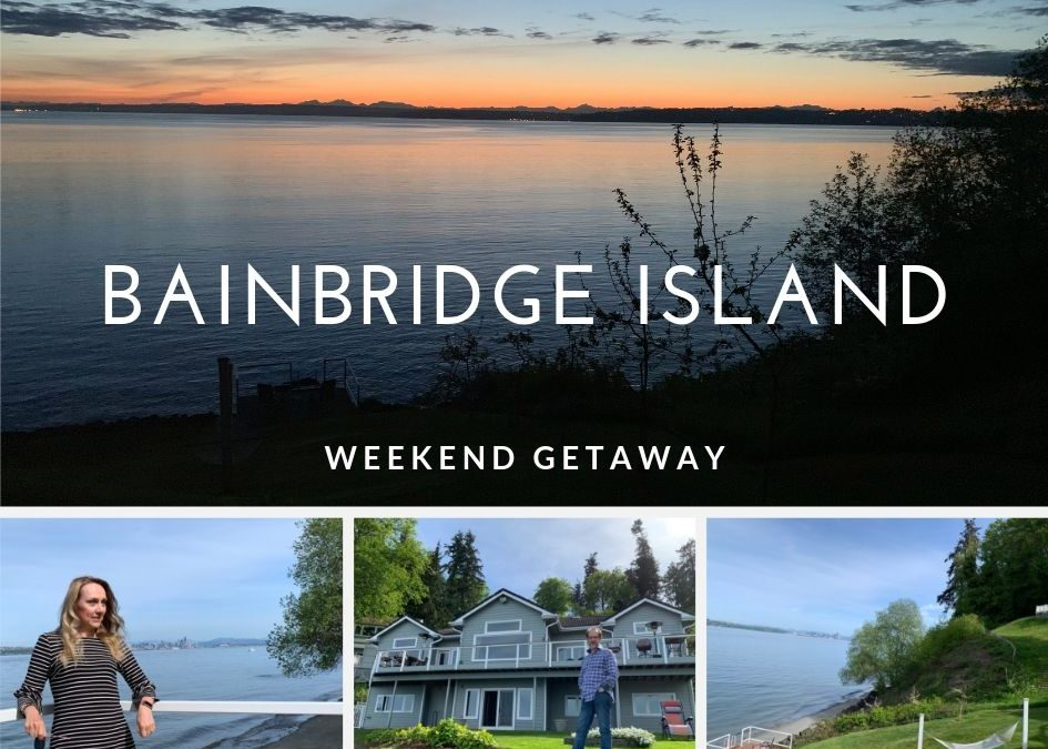 Weekend Getaway: Bainbridge Island