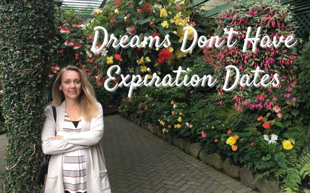 Dreams Don't Have Expiration Dates
