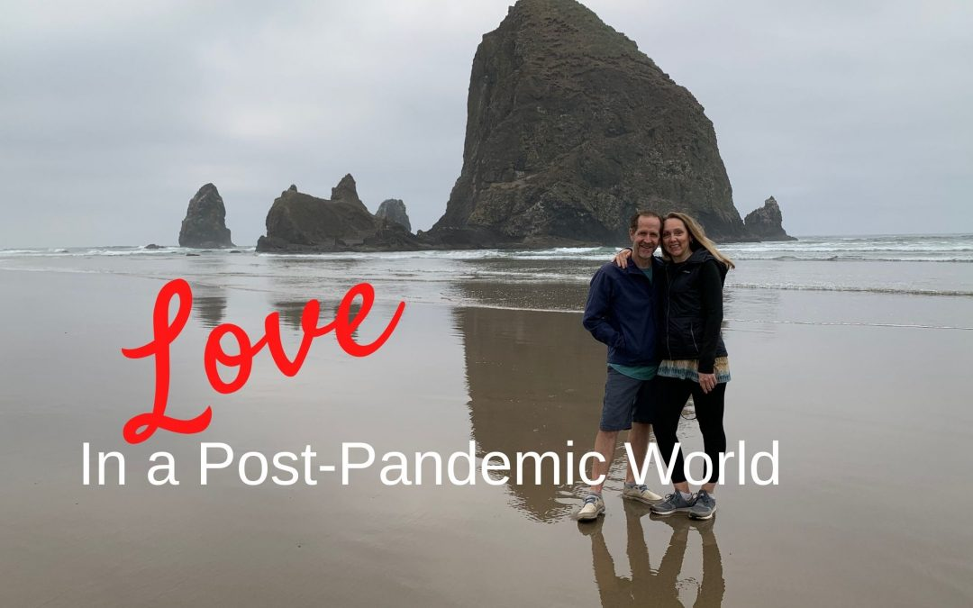 Love In a Post-Pandemic World